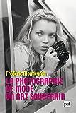 La photographie de mode: Un art souverain (Perspectives critiques)