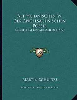 Alt Heidnisches In Der Angelsachsischen Poesie: Speciell Im Beowulfsliede (1877)