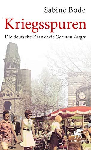 Kriegsspuren: Die deutsche Krankheit German Angst