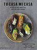 Esp tu casa mi casa. Recetas de nuestra cocina mexicana (FOOD-COOK)