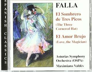 Falla: El Sombrero de Tres Picos The Three-Cornered Hat El Amor Brujo Love