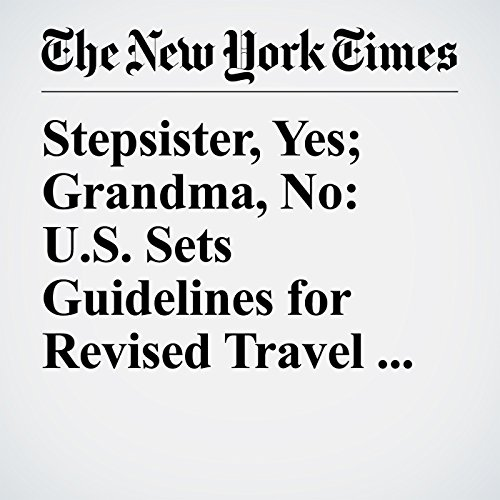 Stepsister, Yes; Grandma, No: U.S. Sets Guidelines for Revised Travel Ban copertina
