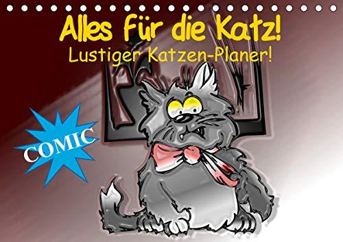 Alles für die Katz! Lustiger Katzen-Planer (Tischkalender 2021 DIN A5 quer)