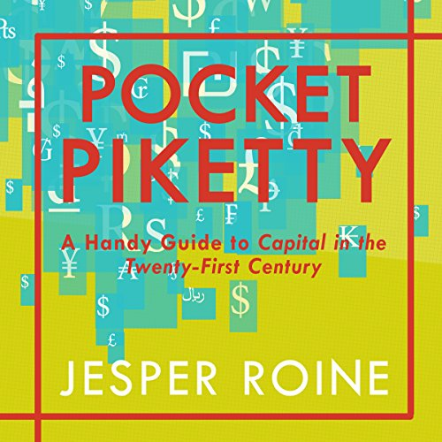 Pocket Piketty: A Handy Guide to Capital in the Twenty-First Century audiobook cover art