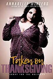 Taken on Thanksgiving (Curvy for the Holidays Book 1)