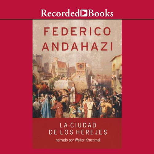 La ciudad de los herejes [The City of Heretics (Texto Completo)] audiobook cover art