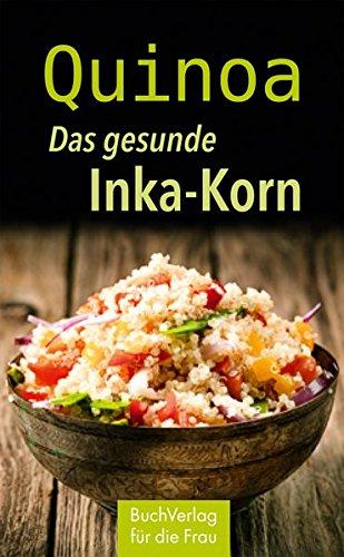 Quinoa. Das gesunde Inka-Korn (Minibibliothek)