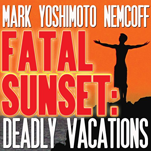 Fatal Sunset: Deadly Vacations audiobook cover art