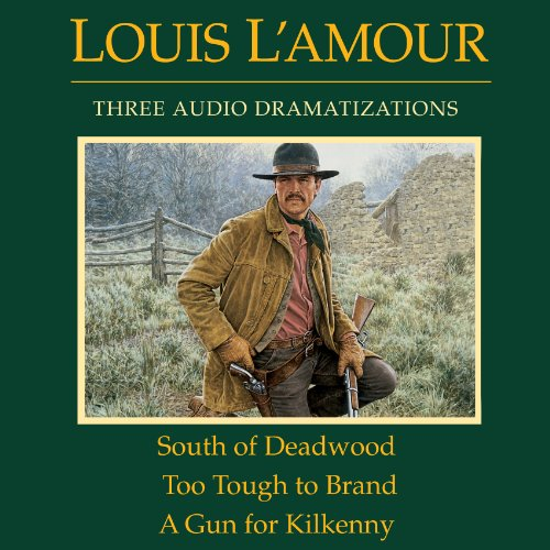 South of Deadwood - Too Tough to Brand - A Gun for Kilkenny (Dramatized) audiobook cover art