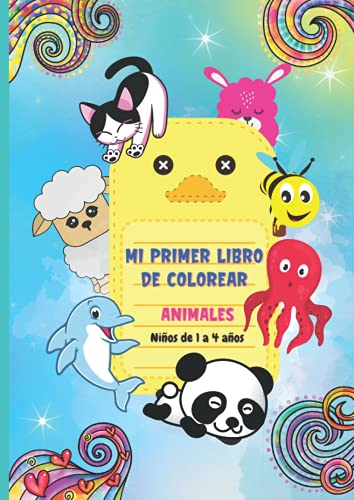 Libro para colorear niños 2 años - Cuadernos para colorear niños: Mi primer libro para colorear y pintar animales - Libros infantiles de animales para bebes y niños pequeños de 1 2 3 y 4 años. A4