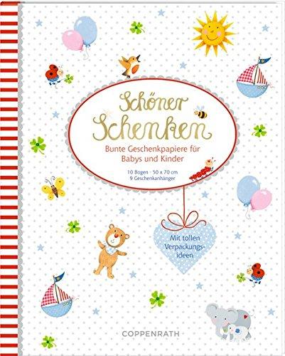 Geschenkpapierbuch - BabyGlück - Schöner Schenken: Bunte Geschenkpapiere für Babys und Kinder