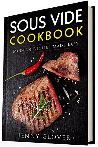 Sous Vide Cookbook: Modern Recipes Made Easy