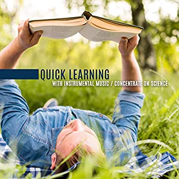 Quick Learning with Instrumental Music, Concentrate on Science