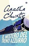 Il mistero del Treno Azzurro (Oscar scrittori moderni Vol. 1462)...