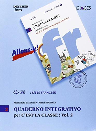 C'est la classe! Méthode de français. Quaderno integrativo LiBES. Per la Scuola media: 2