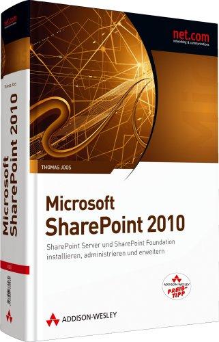 Microsoft SharePoint 2010 (R): SharePoint Server und SharePoint Foundation installieren, administrieren und erweitern (net.com)
