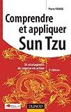 Comprendre et appliquer Sun Tzu - 36 stratagèmes de sagesse en action