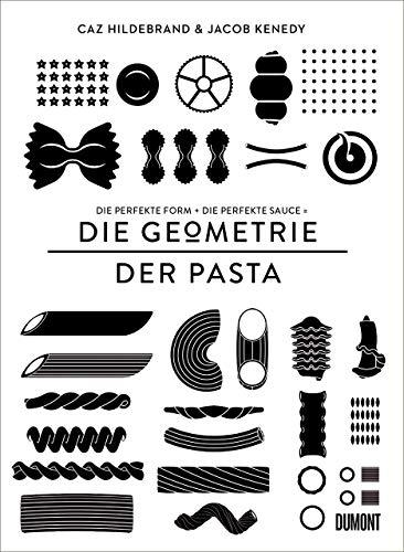 DIE GEOMETRIE DER PASTA: Die perfekte Form und die perfekte Sauce gleich das perfekte Essen