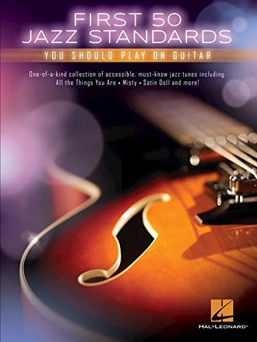 First 50 Jazz Standards You Should Play on Guitar (English Edition)