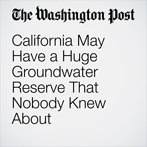California May Have a Huge Groundwater Reserve That Nobody Knew About cover art