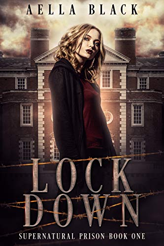 Lock Down: A Young Adult Urban Fantasy Novel (Supernatural Prison Trilogy Book 1)