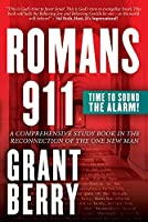 Romans 911: Time to Sound the Alarm: A Comprehensive Study Book in the Reconnection of the One New Man