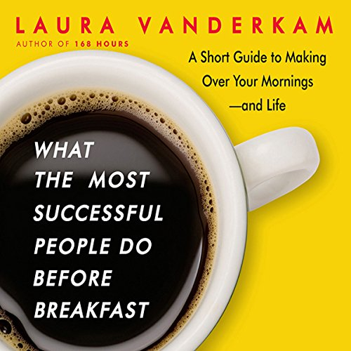 What the Most Successful People Do Before Breakfast cover art