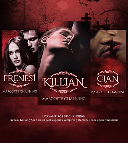 LOS VAMPIROS DE CHANNING: Frenesí, Killian y Cian en un pack especial: Vampiros y Romance en la época Victoriana