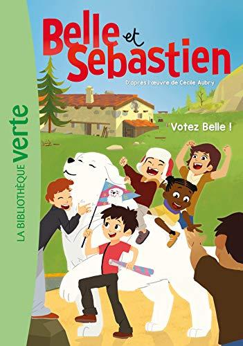 Belle et Sébastien 07 - Votez Belle !