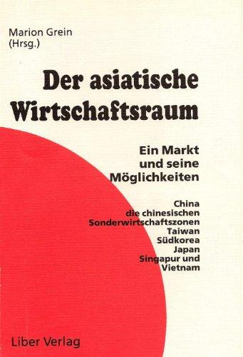 Der asiatische Wirtschaftsraum (Japan und der asiatische Wirtschaftsraum 3) (German Edition)