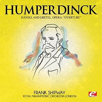 Humperdinck: Overture from Hänsel and Gretel, Opera (Digitally Remastered)