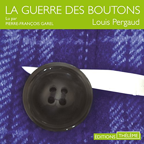 La guerre des boutons                   By:                                                                                                                                 Louis Pergaud                               Narrated by:                                                                                                                                 Pierre-François Garel                      Length: 7 hrs and 19 mins     Not rated yet     Overall 0.0