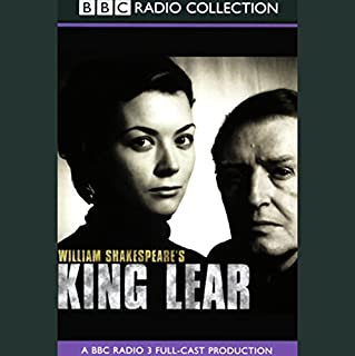 BBC Radio Shakespeare     King Lear (Dramatised)              By:                                                                                                                                 William Shakespeare                               Narrated by:                                                                                                                                 Colin Redgrave,                                                                                        Geraldine James,                                                                                        Full Cast                      Length: 2 hrs and 37 mins     16 ratings     Overall 4.5