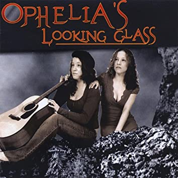 Ophelia's Looking Glass