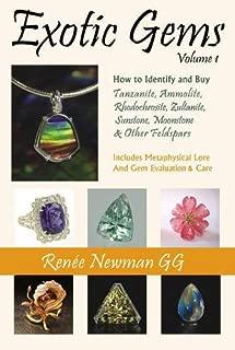 Exotic Gems: How to Identify and Buy Tanzanite, Ammolite, Rhodochrosite, Zultanite, Sunstone, Moonstone & Other Feldspars (Newman Exotic Gem Series) by Renee Newman (2010-02-15)