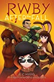 Myers, E: RWBY: After the Fall - E. C. Myers