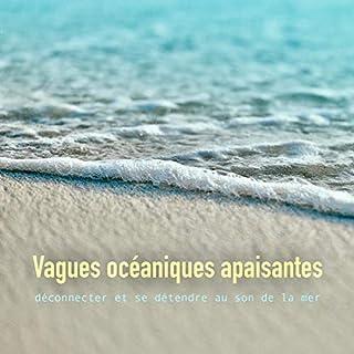 Vagues océaniques apaisantes     déconnecter et se détendre au son de la mer              De :                                                                                                                                 Yella A. Deeken                               Lu par :                                                                                                                                 Emmanuel Teillet                      Durée : 2 h et 39 min     1 notation     Global 5,0