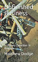 Unfinished Business: A  Literary Collection in Progress