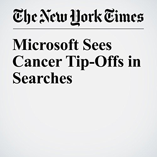 Microsoft Sees Cancer Tip-Offs in Searches audiobook cover art