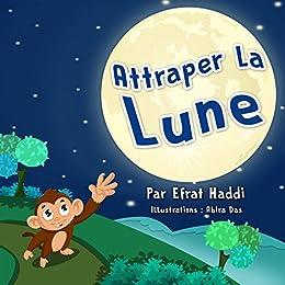 Attraper la lune (Histoires d'animaux pour les enfants t. 1) (French Edition) by [Efrat Haddi]