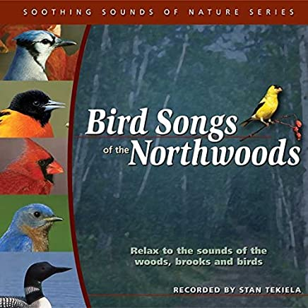 Bird Songs of the Northwoods (Soothing Sounds of Nature) by Stan Tekiela (2005-06-29)
