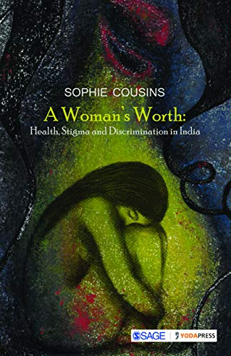 A Woman's Worth: Health, Stigma and Discrimination in India