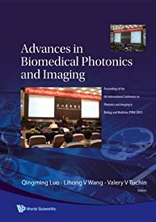 Advances In Biomedical Photonics And Imaging - Proceedings Of The 6th International Conference On Photonics And Imaging In...