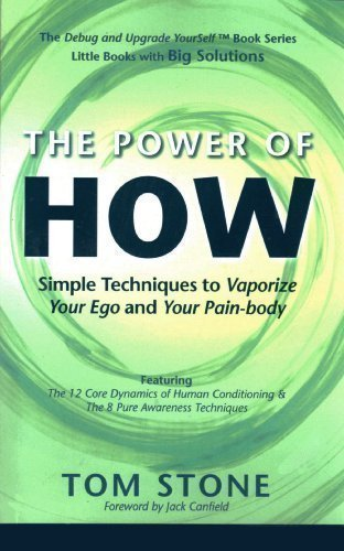 Price comparison product image The Power of How - Simple Techniques to Vaporize Your Ego and Your Pain-body