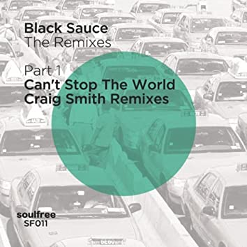 The Remixes (Part.1) - Can't Stop The World (Craig Smith Remixes)