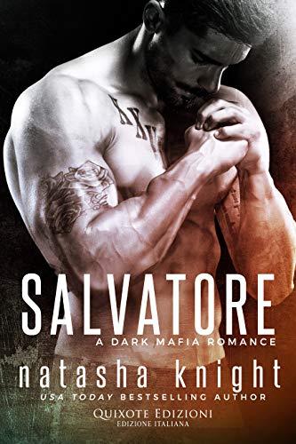 Salvatore (Benedetti Brothers Vol. 1) di [Natasha Knight, Francesca Giraudo]