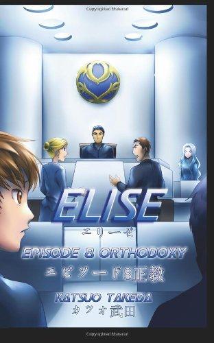 ELISE Episode 8 : Orthodoxy