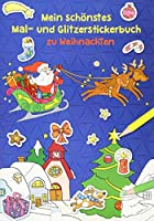 Mein schoenstes Mal- und Glitzerstickerbuch zu Weihnachten
