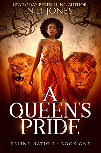 A Queen's Pride: A Coming of Age Shapeshifter Urban Fantasy (Feline Nation Book 1) by [N.D. Jones]