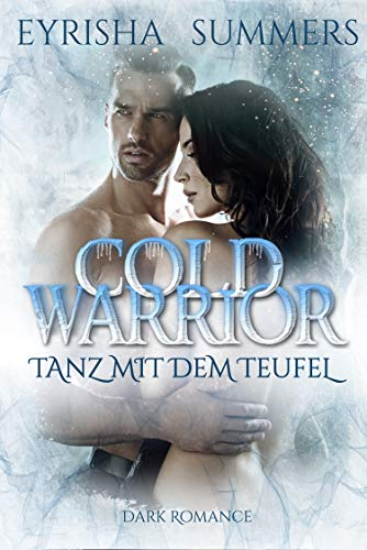 Cold Warrior - Tanz mit dem Teufel: (Dark Warrior Romance 5)